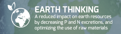 EARTH THINKING: A reduced impact on earth resources by decreasing P and N excretions, and optimizing the use of raw materials